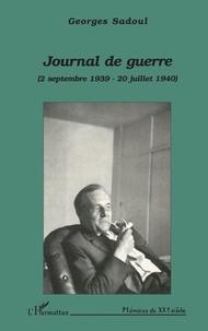 Georges Sadoul - Journal de guerre - 2 septembre 1939-20 juillet 1940.