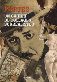 Georges Sadoul - Portes - Un cahier de collages surréalistes.