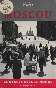 Georges Sadoul et Hans Sibbelee - Voici Moscou.