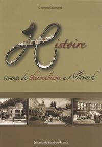 Georges Salamand - Histoire vivante du thermalisme à Allevard.