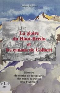 Georges Salamand et Nicole Sibille - La gloire du Haut-Bréda et les canons de Colbert - Histoire du sentier de découverte des mines de Pinsot près d'Allevard.
