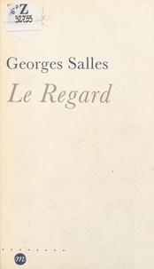 Georges Salles et Jean-Louis Déotte - Le regard.