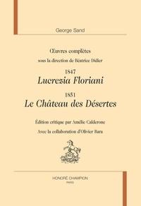 Georges Sand - Oeuvres complètes - 1847, Lucrezia Floriani ; 1851, Le château des Désertes.