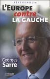 Georges Sarre - L'Europe contre la gauche - Référendum.