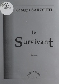 Georges Sarzotti - Le survivant - Roman.