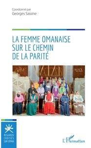 Georges Sassine - Regards croisés  : La femme omanaise sur le chemin de la parité.