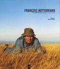Georges Saunier - François Mitterrand - Les images d'une vie.