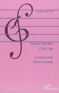 Georges Sauvé - Antonio Sacchini - 1730-1786, Un musicien de Marie-Antoinette.