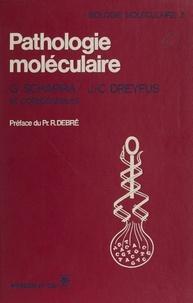 Georges Schapira et Jean-Claude Dreyfus - Pathologie moléculaire.