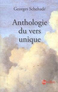 Georges Schéhadé - Anthologie du vers unique.