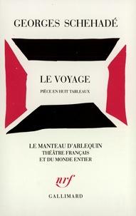 Georges Schéhadé - Le Voyage - Pièce en huit tableaux.