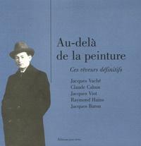 Georges Sebbag et Patrice Allain - Au-delà de la peinture - Ces rêveurs définitifs.
