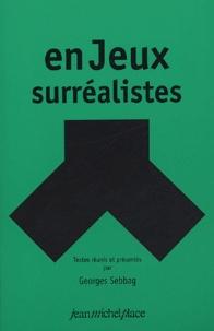 Georges Sebbag - EnJeux surréalistes.