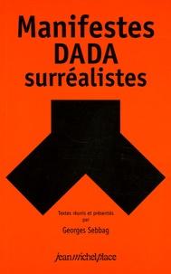 Georges Sebbag - Manifestes Dada-surréalistes.