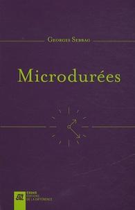 Georges Sebbag - Microdurées - Le temps atomisé.