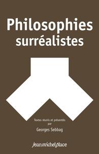 Georges Sebbag - Philosophies surréalistes.