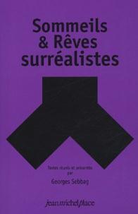 Georges Sebbag - Sommeils & Rêves surréalistes.
