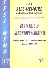 Georges Sebbane et Isabelle Perilliat - Gériatrie et gérontopsychiatrie.