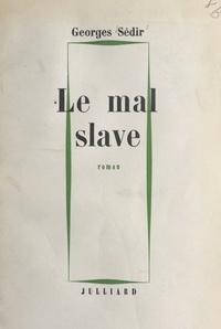 Georges Sédir - Le mal slave.
