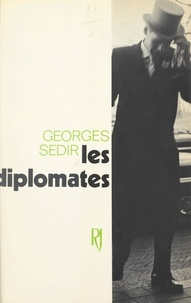Georges Sédir - Les diplomates.