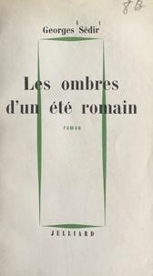 Georges Sédir - Les ombres d'un été romain.