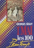 Georges Séguy - 1er Mai, les 100 printemps.