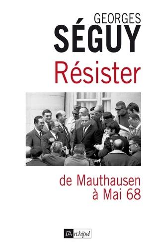 Résister : de Mauthausen à mai 68
