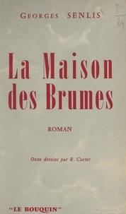Georges Senlis et René Carter - La maison des brumes - Onze dessins par R. Carter.