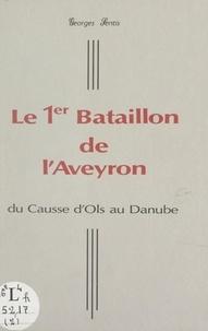 Georges Sentis et  Comité d'histoire de la Résist - Le 1er Bataillon de FTPF de l'Aveyron (2). Du causse d'Ols au Danube.