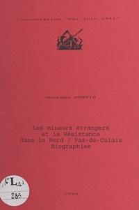 Georges Sentis et  Association mai-juin 1941 - Les mineurs étrangers et la Résistance dans le Nord-Pas-de-Calais - Biographies.
