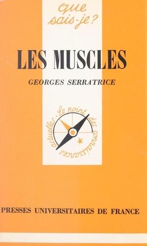 Georges Serratrice et Paul Angoulvent - Les muscles.