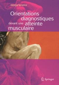 Georges Serratrice - Orientations diagnostiques devant une atteinte musculaire.