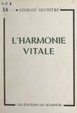 Georges Silvestre - L'harmonie vitale - À temps nouveau, philosophie nouvelle.
