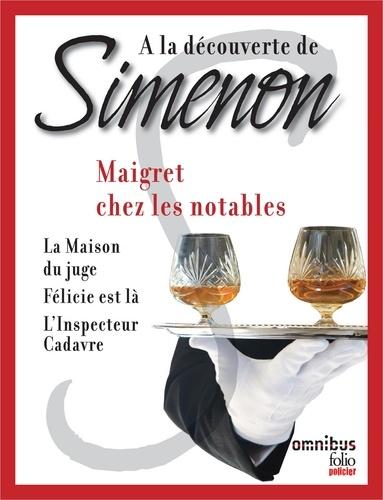 A la découverte de Simenon 10. Maigret chez les notables