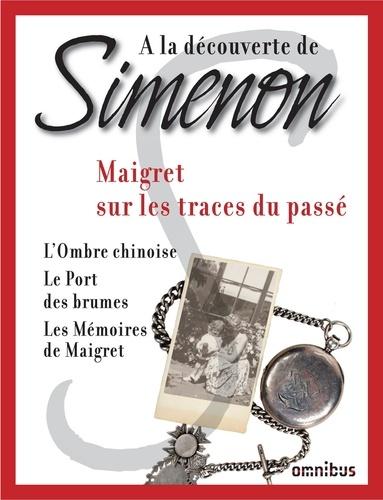 A la découverte de Simenon 12. Maigret sur les traces du passé 12