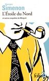 Georges Simenon - L'Etoile du Nord et autres enquêtes de Maigret.