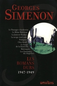Téléchargement gratuit ebook textbook Les romans durs  - Volume 7, 1947-1949 par Georges Simenon (Litterature Francaise)