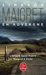 Georges Simenon - Maigret en Auvergne - L'Affaire Saint-Fiacre ; Maigret à Vichy.