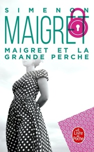 Georges Simenon - Maigret  : Maigret et la Grande Perche.