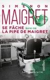Georges Simenon - Maigret se fâche - Suivi de La pipe de Maigret.
