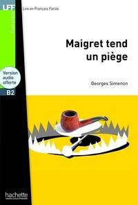 Georges Simenon - Maigret tend un piège - B2. 1 CD audio