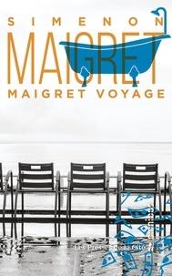 Georges Simenon - Maigret voyage.
