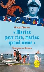 Georges Simenon - Marins pour rire, marins quand même - Simenon en bateau.