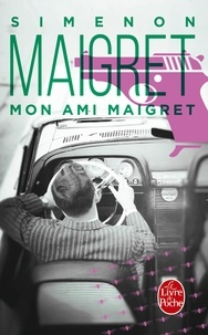 Lire des livres éducatifs en ligne gratuits sans téléchargement Mon ami Maigret par Georges Simenon 9782253142447 (French Edition)