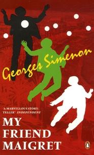 Georges Simenon - My Friend Maigret.