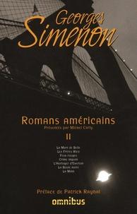 Georges Simenon - Romans américains - Volume 2, La Mort de Belle ; Les Frères Rico ; Feux rouges ; Crime impuni ; L'Horloger d'Everton ; La Boule noire ; La Main.