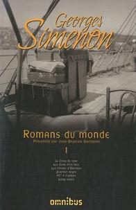 Georges Simenon - Romans du monde - Volume 1, Le Coup de Lune ; Les Gens d'en face ; Les Clients d'Avrenos ; Quartier nègre ; 45° à l'ombre ; Long cours.
