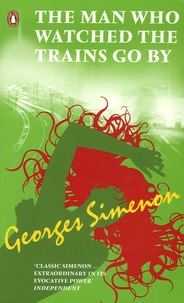Georges Simenon - The Man Who Watched the Trains Go By.