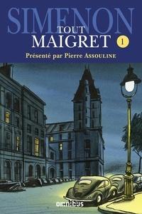 Georges Simenon et Pierre Assouline - Tout Maigret T. 1.