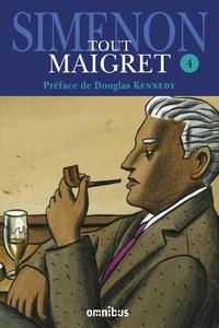 Georges Simenon - Tout Maigret Tome 4 : Maigret se fâche ; Maigret à New-York ; Les vacances de Maigret ; Maigret et son mort ; La première enquête de Maigret ; Mon ami Maigret ; Maigret chez le coroner ; Maigret et la vieille dame.